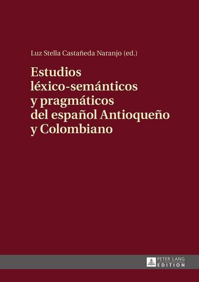 estudios-lexico-semanticos-y-pragmaticos-del-espanol-antioqueno-y-colombiano