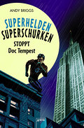 Superhelden, Superschurken - Stoppt Doc Tempest   ; Superhelden - Superschurken; Aus d. Engl. v. Knefel, Anke; Deutsch;  -