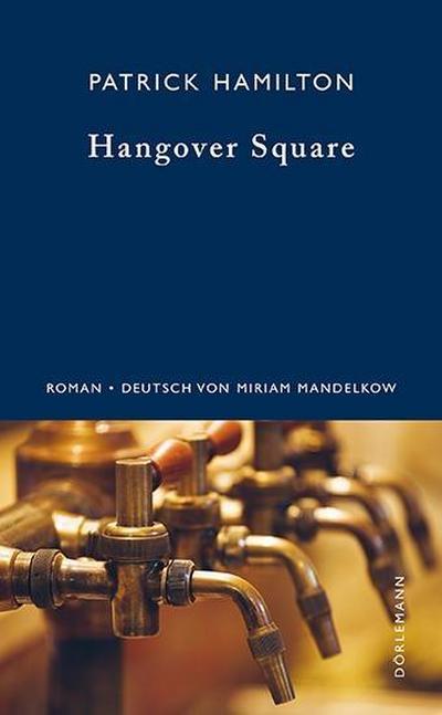 Hangover Square: Eine Geschichte aus dem finstersten Earl's Court