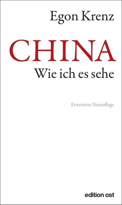 CHINA. Wie ich es sehe (edition ost)