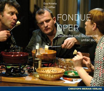 Fondue Oper