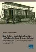 Bau, Anlage, sowie Betriebsmittel von Sekundär- bzw. Strassenbahnen