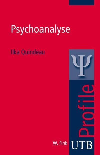 Psychoanalyse (utb Profile, Band 3031)