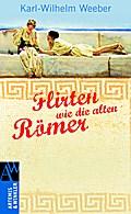 Flirten wie die Alten Römer; Deutsch