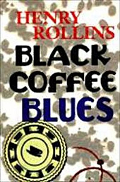black-coffee-blues-henry-rollins-