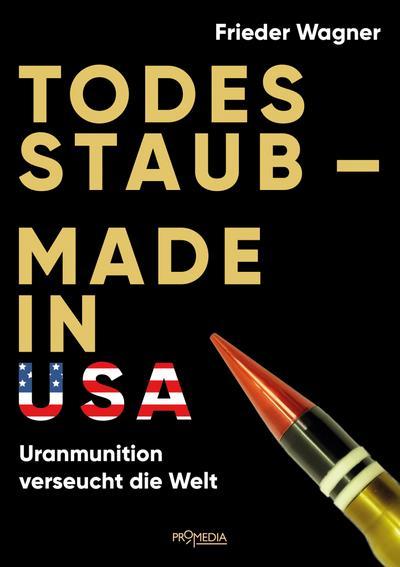 Todesstaub - Made in USA: Uranmunition verseucht die Welt
