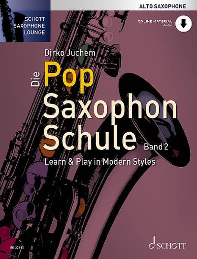 die-pop-saxophon-schule-learn-play-in-modern-styles-band-2-alt-saxophon-lehrbuch-mit-online-au