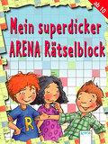 Mein superdicker ARENA-Rätselblock   ; Mein Arena Rätselblock; Deutsch; , zahlr. Ill. -