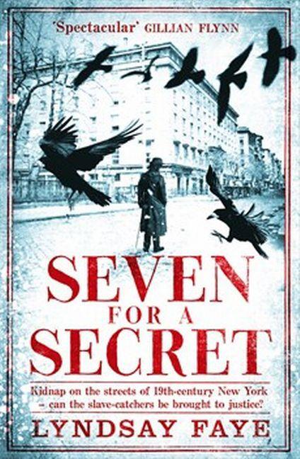 Lyndsay-Faye-Seven-for-a-Secret-9780755386802