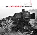 Der Lokfriedhof Karthaus; Auf Schienen unterw ...