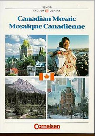 cornelsen-senior-english-library-landeskunde-ab-11-schuljahr-canadian-mosaic-mosaique-canadi