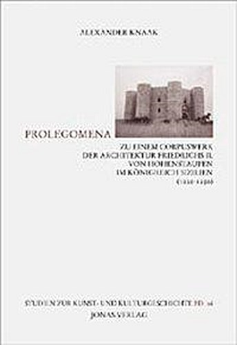 Prolegomena-zu-einem-Corpuswerk-der-Architektur-Friedrichs-II-von-Hohensta
