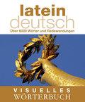 Visuelles Wörterbuch. Latein-Deutsch (Coventg ...