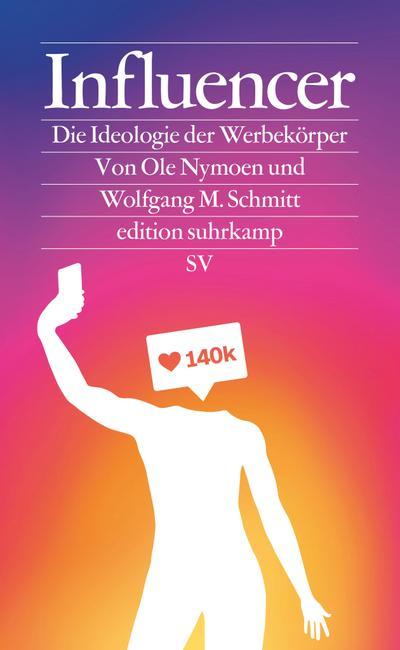 Influencer: Die Ideologie der Werbekörper (edition suhrkamp)