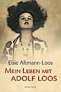Mein Leben mit Adolf Loos, Hg. von Adolf Opel