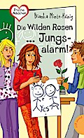 Die Wilden Rosen  Jungsalarm!   ; Freche Mädc ...