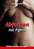 Abformen mit Alginat
