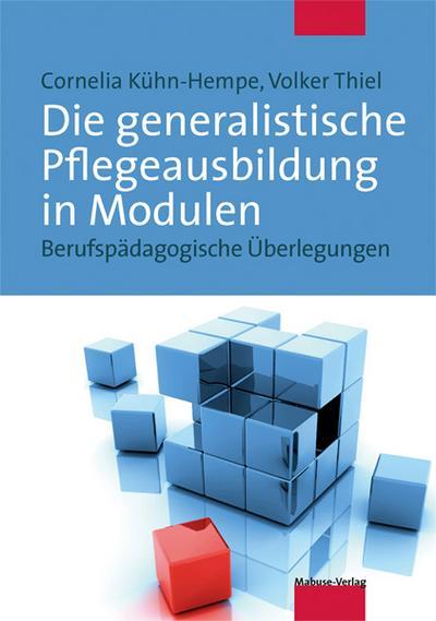 Die generalistische Pflegeausbildung in Modulen. Berufspädagogische Überlegungen