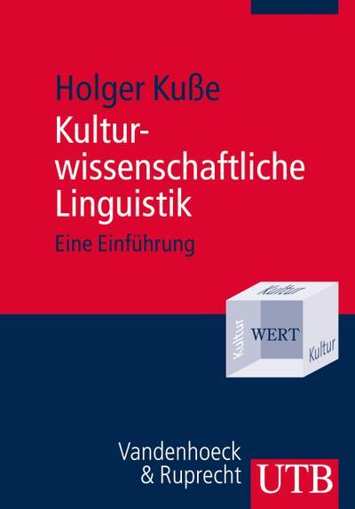 Kulturwissenschaftliche Linguistik: Eine Einführung