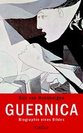 Guernica: Biographie eines Bildes