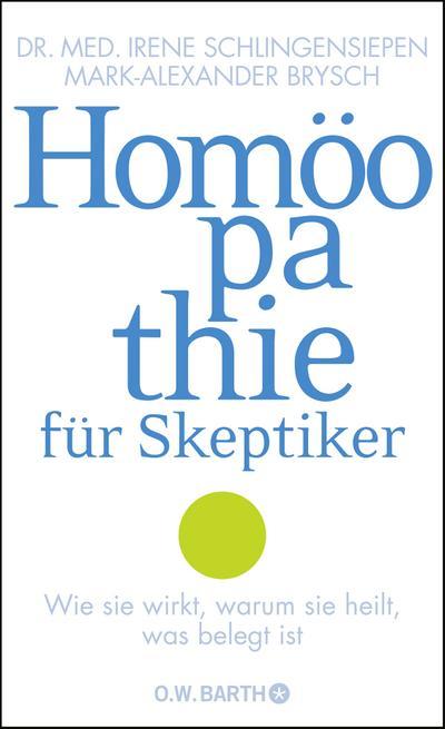 homoopathie-fur-skeptiker-wie-sie-wirkt-warum-sie-heilt-was-belegt-ist