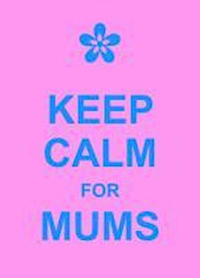 keep-calm-for-mums-humour-