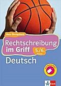 Klett Rechtschreibung im Griff Deutsch 5./6. Klasse: Mein Übungsbuch für Gymnasium und Realschule