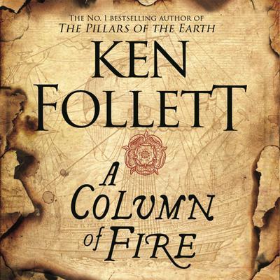 a-column-of-fire-the-kingsbridge-novels-band-3-
