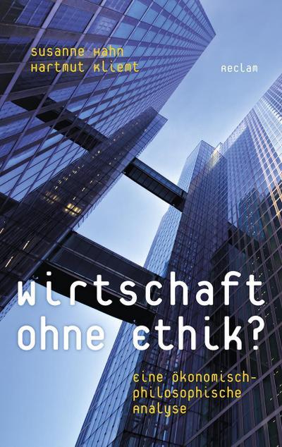 Wirtschaft ohne Ethik?: Eine ökonomisch-philosophische Analyse