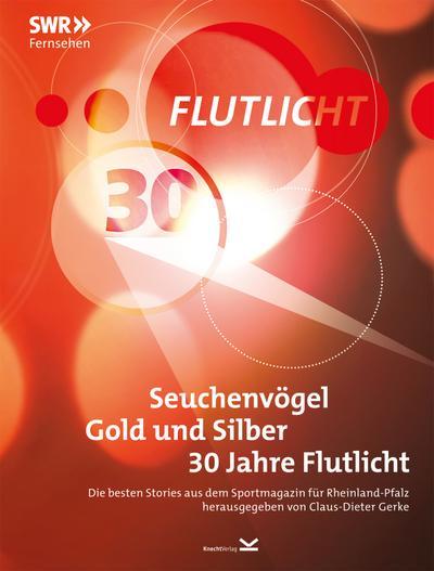 seuchenvogel-gold-und-silber-30-jahre-flutlicht-die-besten-stories-aus-dem-sportmagazin-fur-rhei