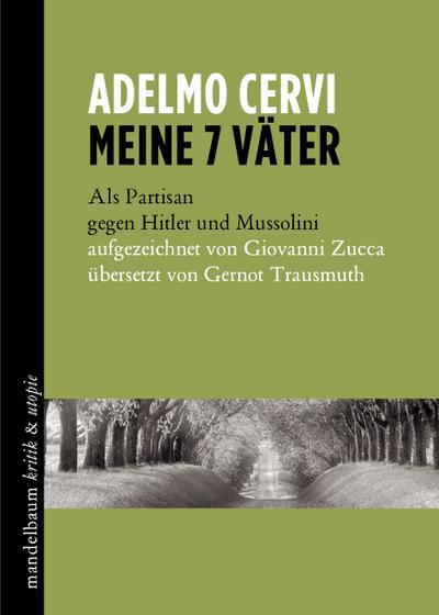 Meine 7 Väter: Als Partisan gegen Hitler und Mussolini