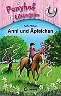 Ponyhof Liliengrün - Anni und Äpfelchen: Band ...