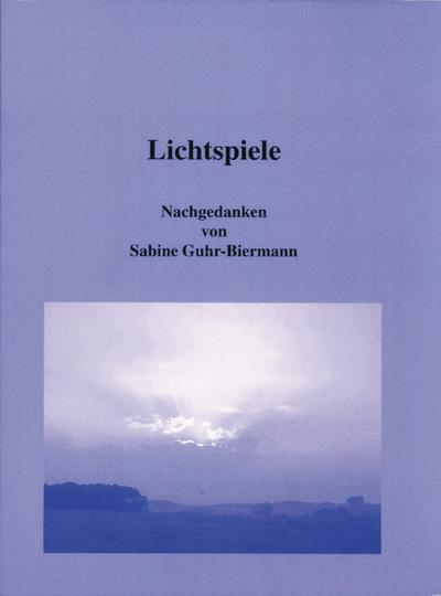 Lichtspiele: Nachgedanken - Libellen-Verlag - Taschenbuch, Deutsch, Sabine Guhr-Biermann, Nachgedanken, Nachgedanken