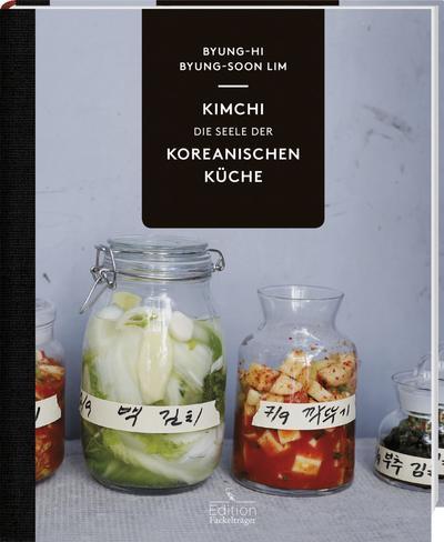 KIMCHI – Die Seele der koreanischen Küche