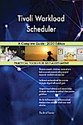 Tivoli Workload Scheduler A Complete Guide - 2020 Edition