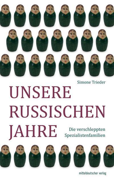 Unsere russischen Jahre  Die verschleppten Spezialistenfamilien  Deutsch