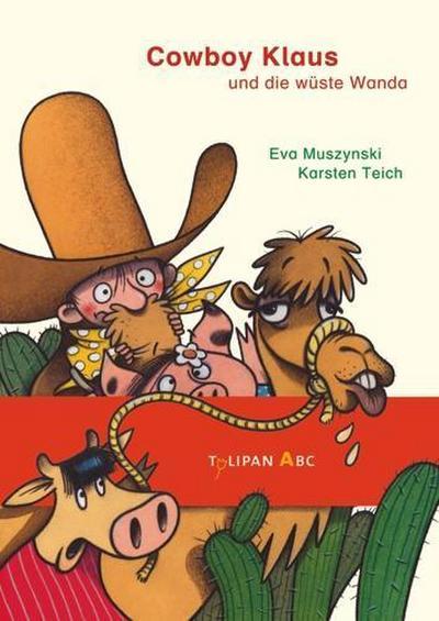 Cowboy Klaus und die wüste Wanda (Tulipan ABC)
