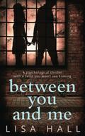 Between You and Me: A psychological thriller  ...