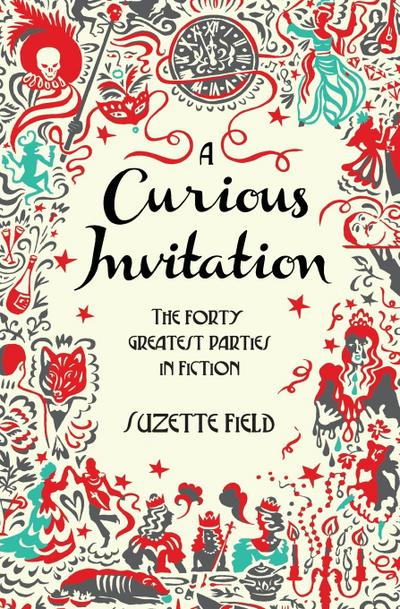 a-curious-invitation-the-forty-greatest-parties-in-fiction