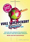 Voll verzuckert - That Sugar Book: Wie uns di ...