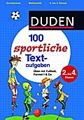 100 sportliche Textaufgaben 2. bis 4. Klasse: ...