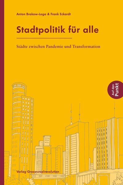 Stadtpolitik für alle: Städte zwischen Pandemie und Transformation