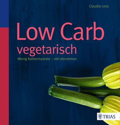 low-carb-vegetarisch-wenig-kohlenhydrate-viel-abnehmen