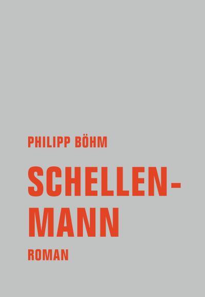 Schellenmann: Roman