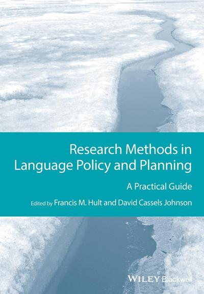 Research Methods in Language Policy and Planning: A Practical Guide (GMLZ - Guides to Research Methods in Language and Linguistics) - John Wiley & Sons - Taschenbuch, Englisch, Francis M. Hult, David Cassels Johnson, A Practical Guide, A Practical Guide