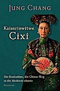 Kaiserinwitwe Cixi: Die Konkubine, die Chinas ...