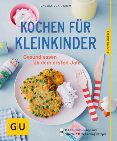 Kochen für Kleinkinder  Gesund essen ab dem ersten Jahr  GU Küchenratgeber  Deutsch
