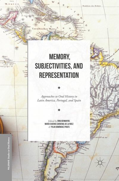 memory-subjectivities-and-representation-approaches-to-oral-history-in-latin-america-portugal-a