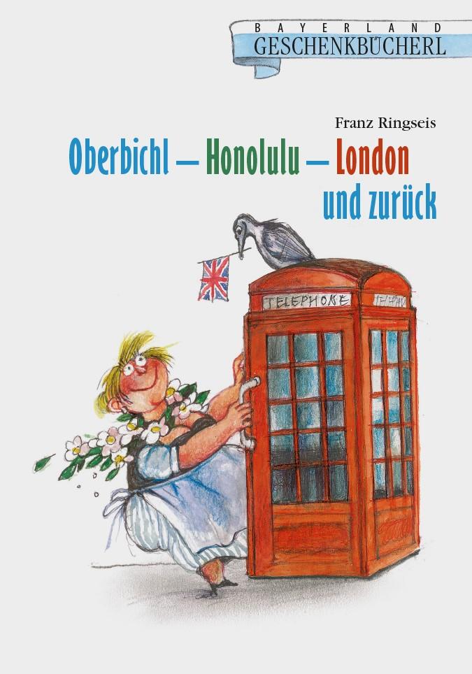 Bien Informé Oberbichl-honolulu-londres Et Retour | Franz Ringseis | 9783892514800-afficher Le Titre D'origine