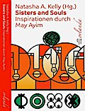 Sisters and Souls. Inspirationen von May Ayim.